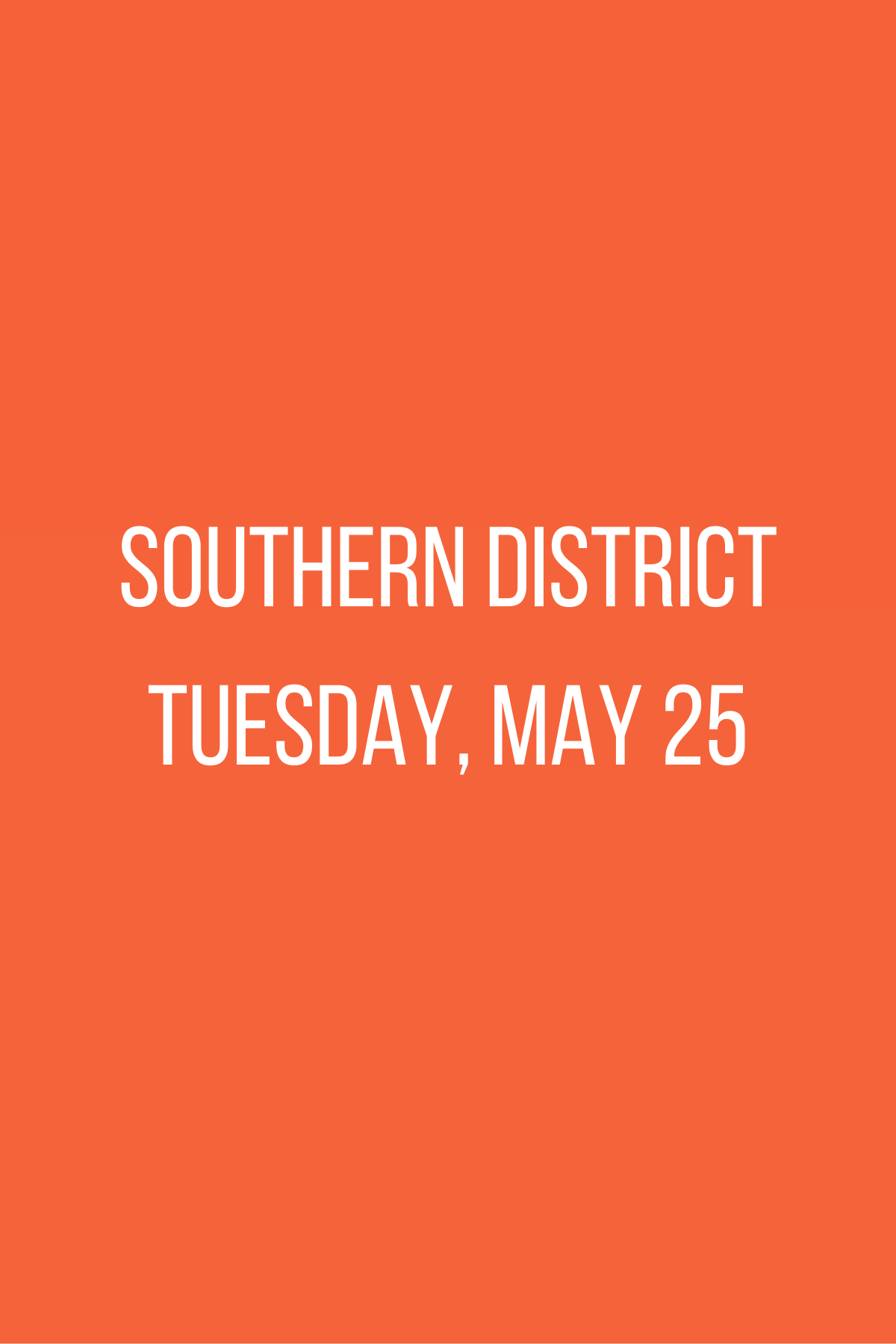 Southern District Meeting - Tuesday, May 25